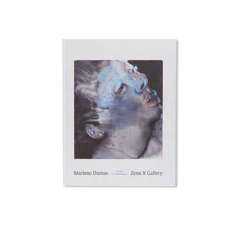 MARLENE DUMAS / ZENO X GALLERY: 25 YEARS OF COLLABORATION by Marlene Dumas