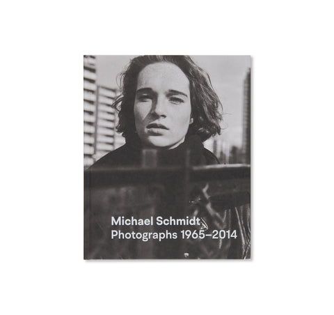 PHOTOGRAPHS 1965-2014 by Michael Schmidt