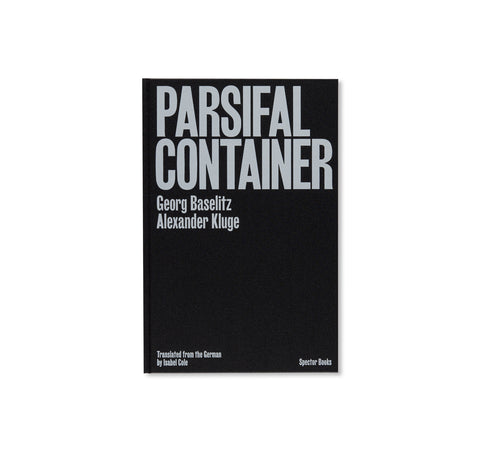 PARSIFAL CONTAINER by Georg Baselitz, Alexander Kluge