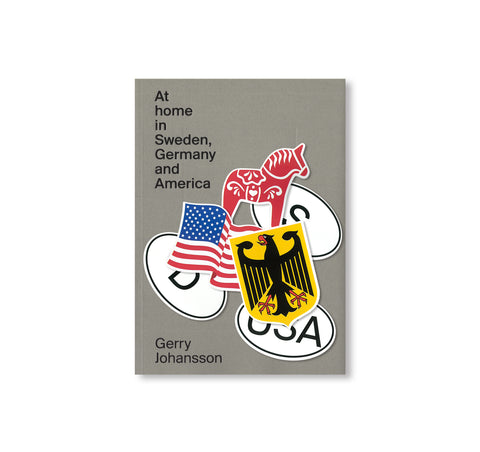 AT HOME IN SWEDEN, GERMANY AND AMERICA by Gerry Johansson [SIGNED]