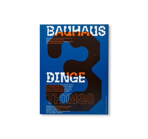 THINGS - BAUHAUS 3. The Bauhaus Dessau Foundation's Magazine by Stiftung Bauhaus Dessau