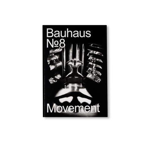 MOVEMENT - BAUHAUS 8. The Bauhaus Dessau Foundation's Magazine by Stiftung Bauhaus Dessau