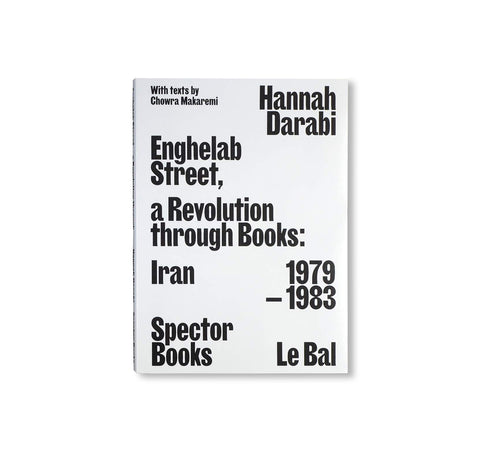 ENGHELAB STREET, A REVOLUTION THROUGH BOOKS: IRAN 1979-1983 by Hannah Darabi