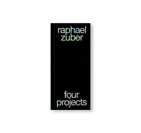 FOUR PROJECTS by Raphael Zuber
