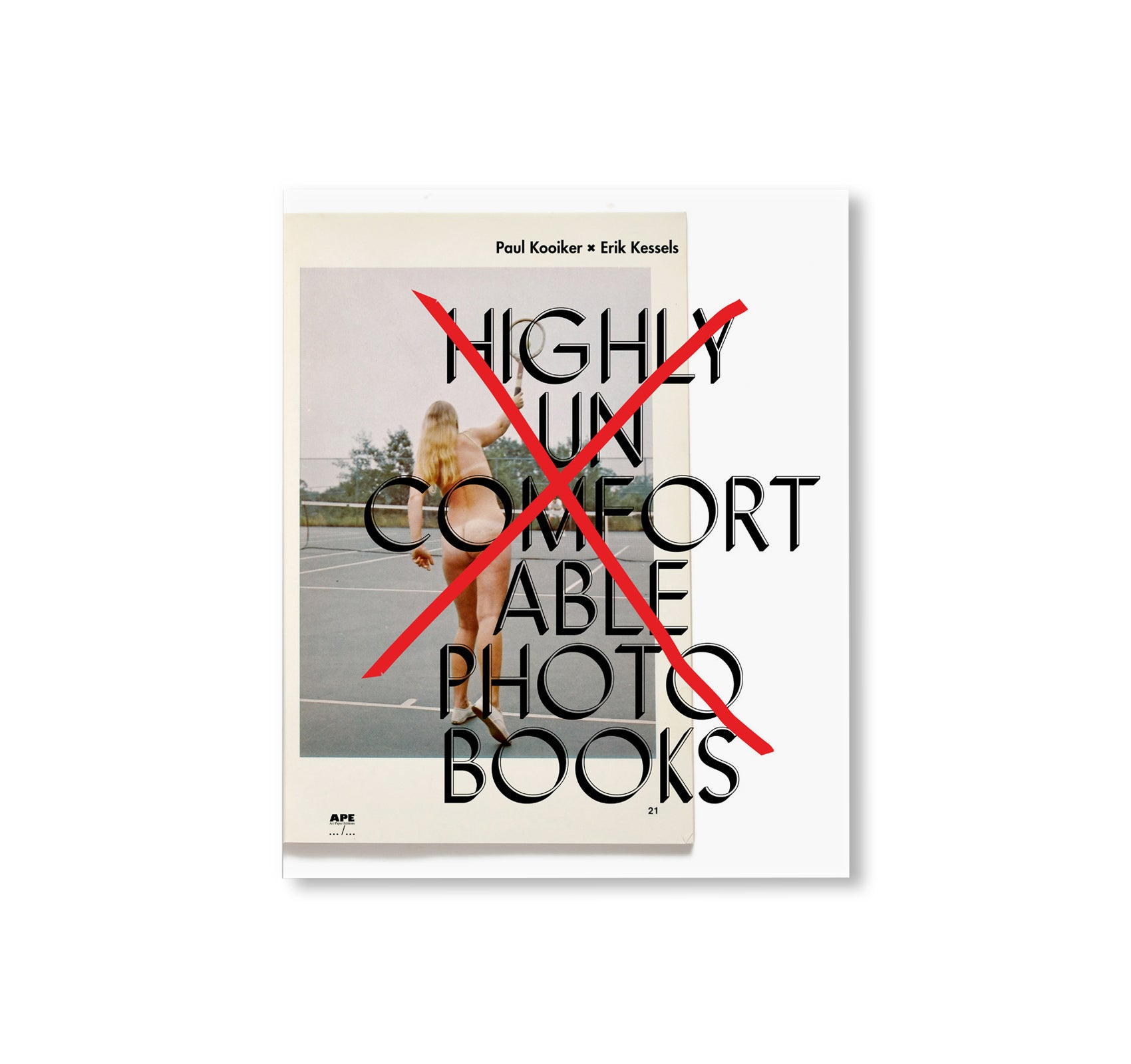 HIGHLY UNCOMFORTABLE PHOTO BOOKS by Erik Kessels, Paul Kooiker