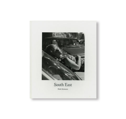 SOUTH EAST by Mark Steinmetz [SALE]