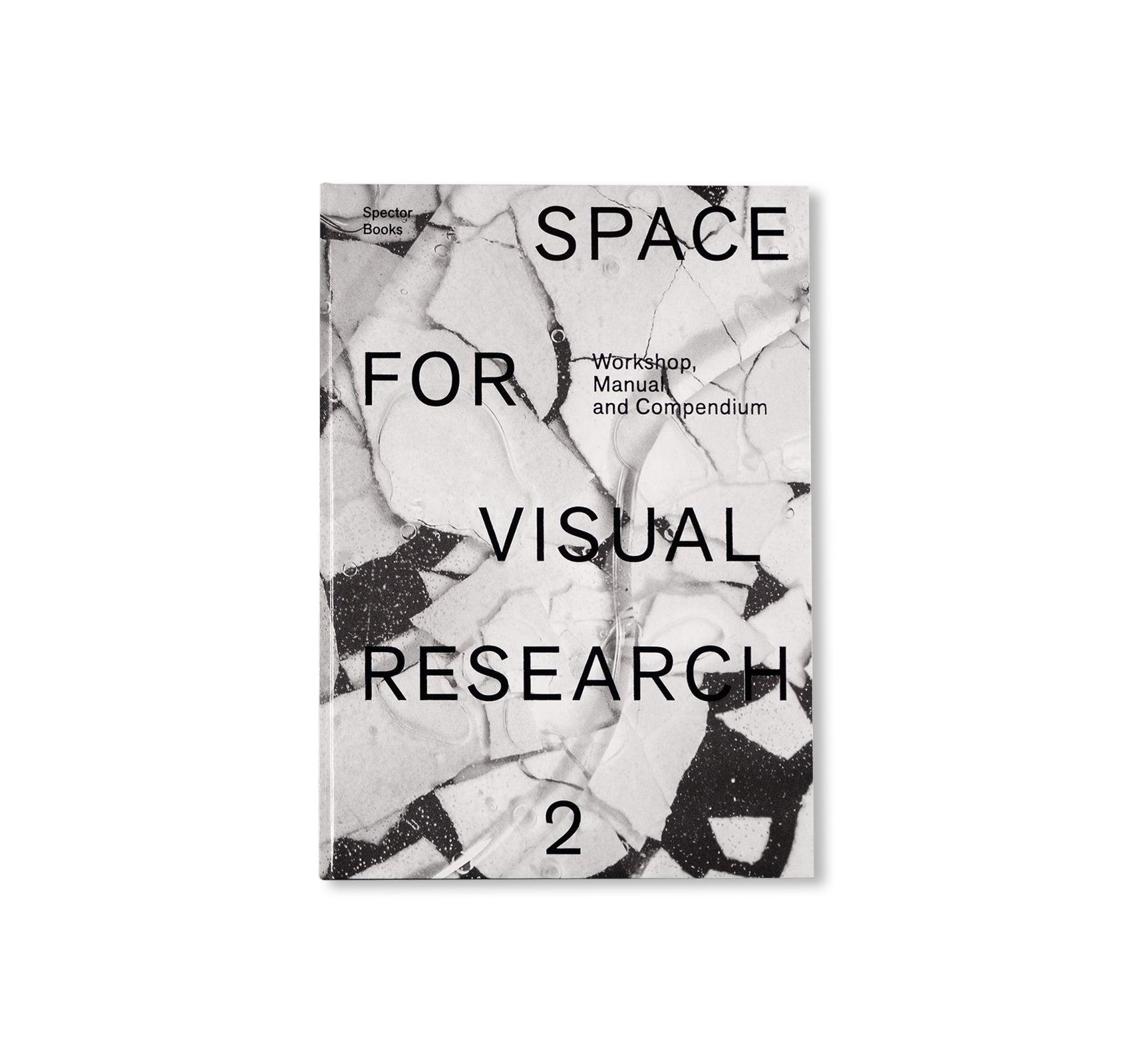 SPACE FOR VISUAL RESEARCH 2 - WORKSHOP, MANUAL AND COMPENDIUM