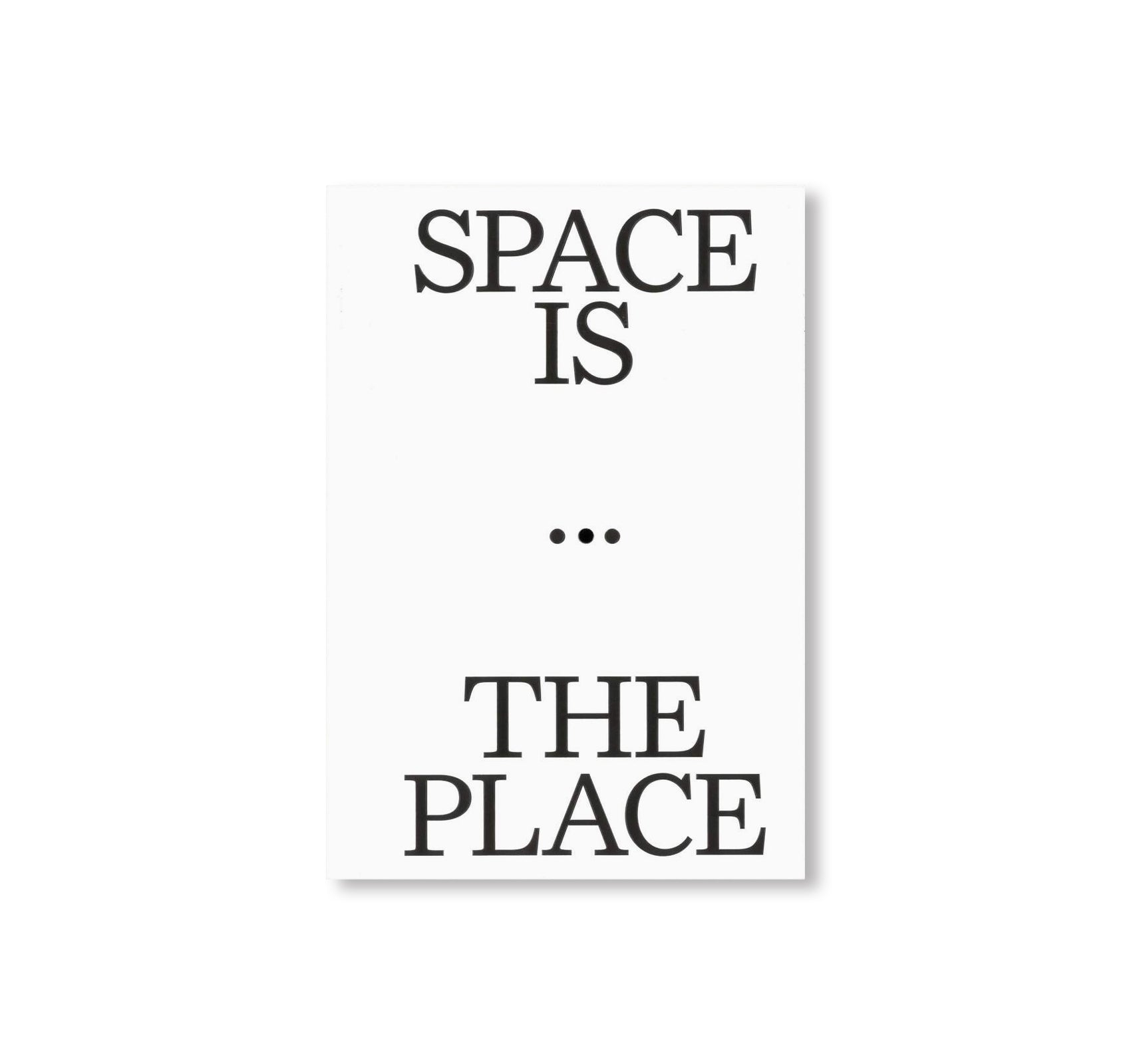 SPACE IS THE PLACE - CURRENT REFLECTIONS ON ART AND ARCHITECTURE by Lukas Feireiss