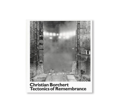 THE TECTONICS OF REMEMBRANCE by Christian Borchert