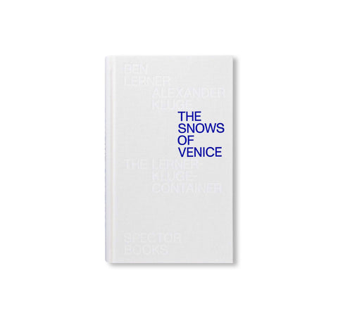 THE SNOWS OF VENICE by Ben Lerner, Alexander Kluge