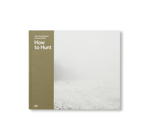 HOW TO HUNT by Trine Søndergaard & Nicolai Howalt