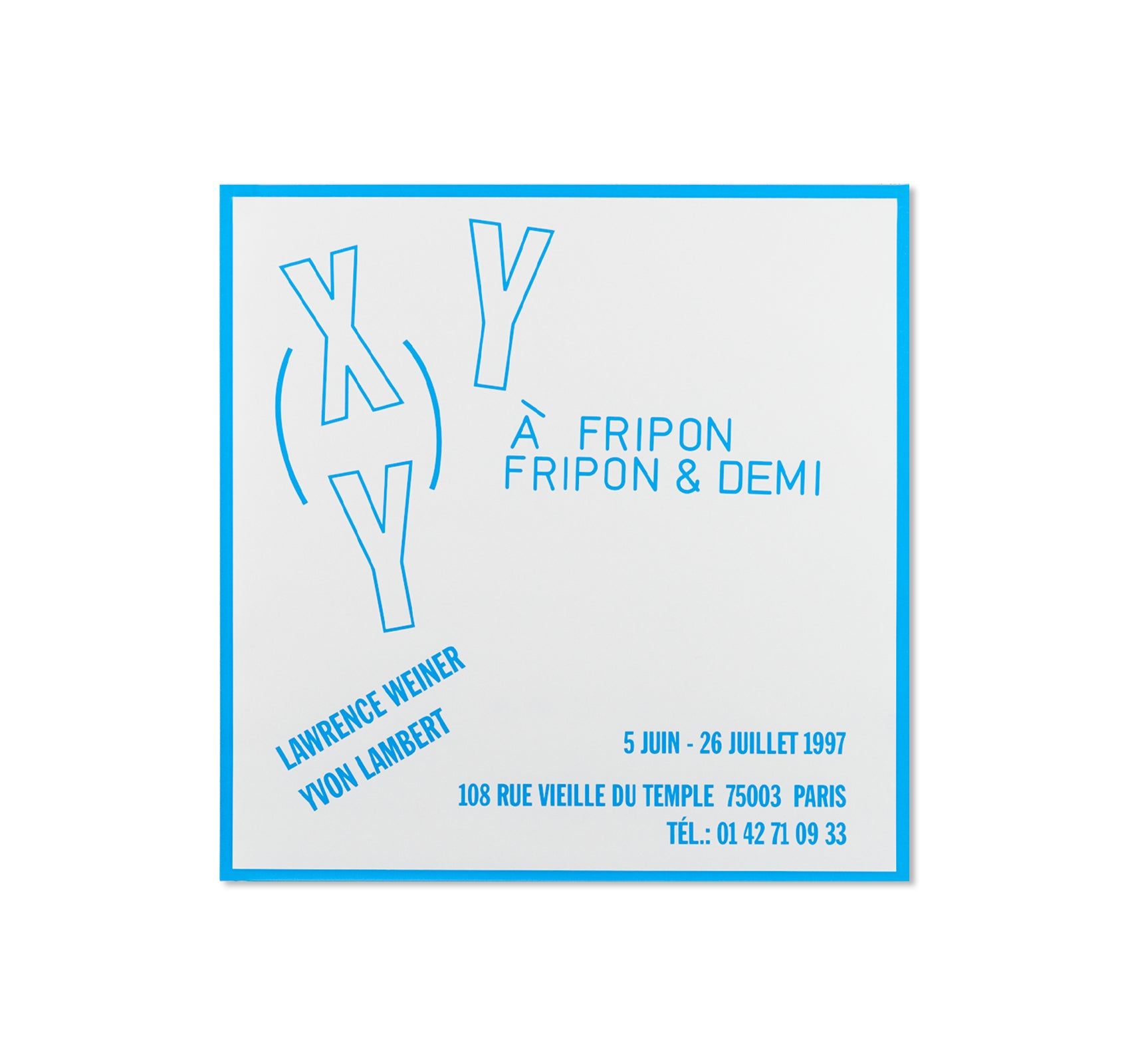 À FRIPON FRIPON & DEMI PRINT by Lawrence Weiner