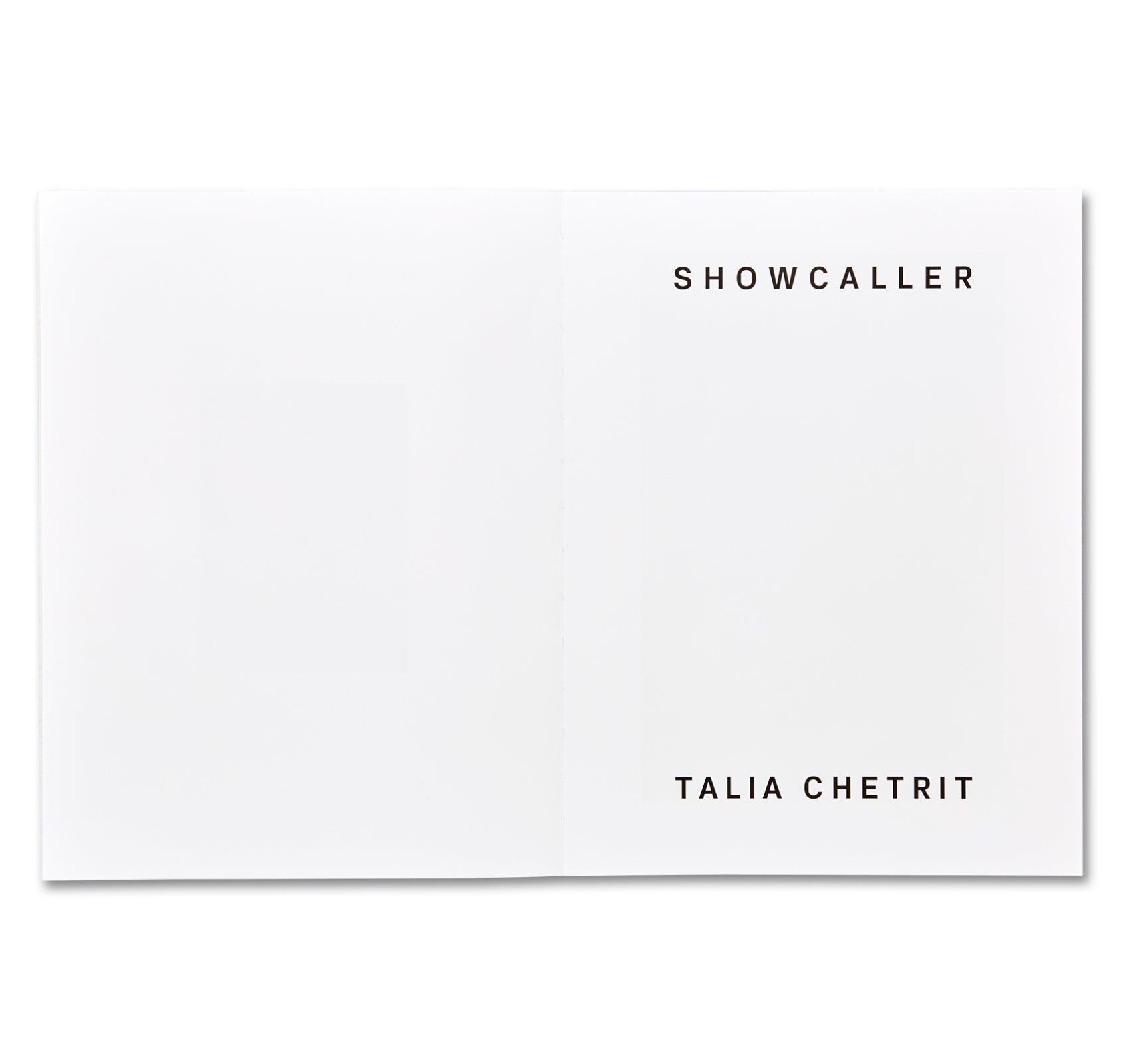 SHOWCALLER by Talia Chetrit