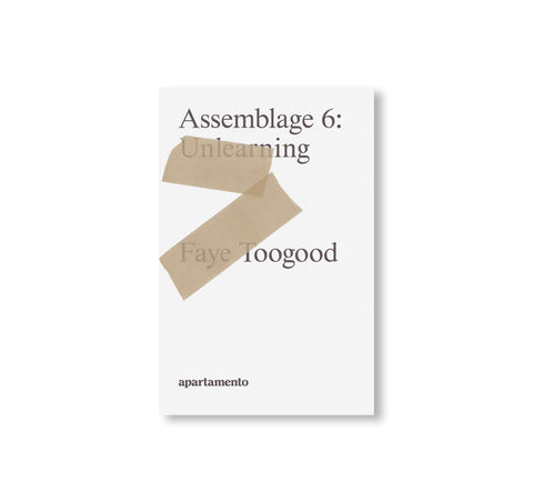 ASSEMBLAGE 6, UNLEARNING by Faye Toogood