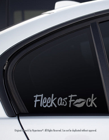 Fleek as F*ck Sticker - Hypestance