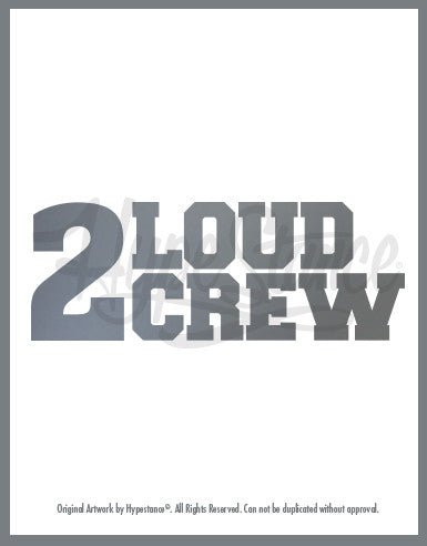 2 loud crew sticker is a 2 Live Crew Logo parody made for 2 step and loud cars