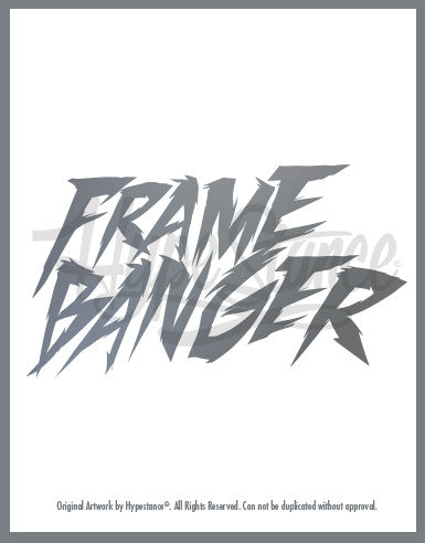 A vinyl sticker with the words Frame Banger designed by HypeStance