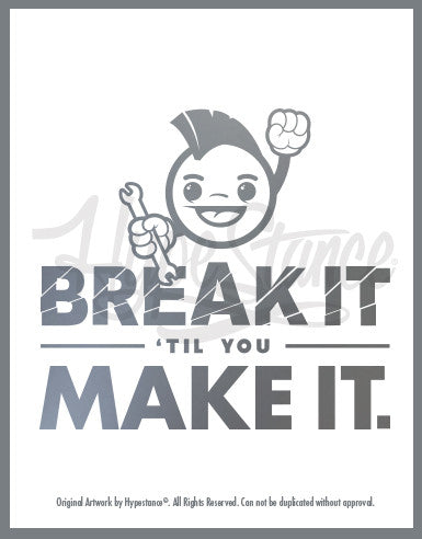 Break it till you make it Sticker - Hypestance, Car sticker