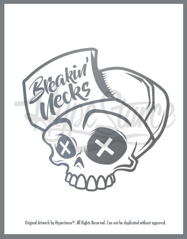 Skull with hat and words Breakin' Necks by HypeStance