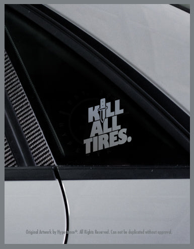 Kill all Tires Vinyl Sticker - Hypestance, Car sticker