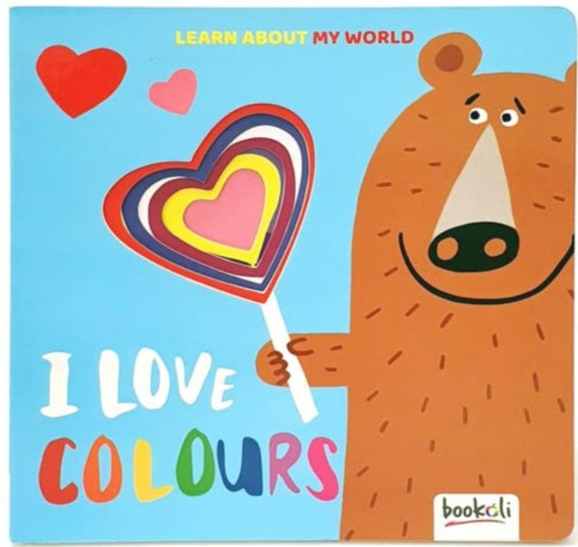 I LOVE COLOURS - LEARN ABOUT MY WORLD
