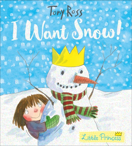 LITTLE PRINCESS - I WANT SNOW!