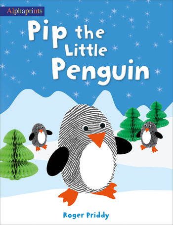 PIP THE LITTLE PENGUIN - ALPHAPRINTS SERIES
