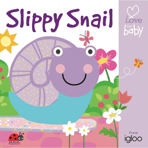 SLIPPY SNAIL - BABY BOARD BOOK