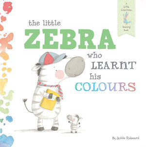 THE LITTLE ZEBRA WHO LEARNED HIS COLOURS