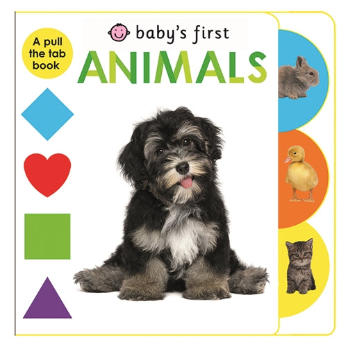 BABY'S FIRST ANIMALS - A PULL THE TAB BOOK