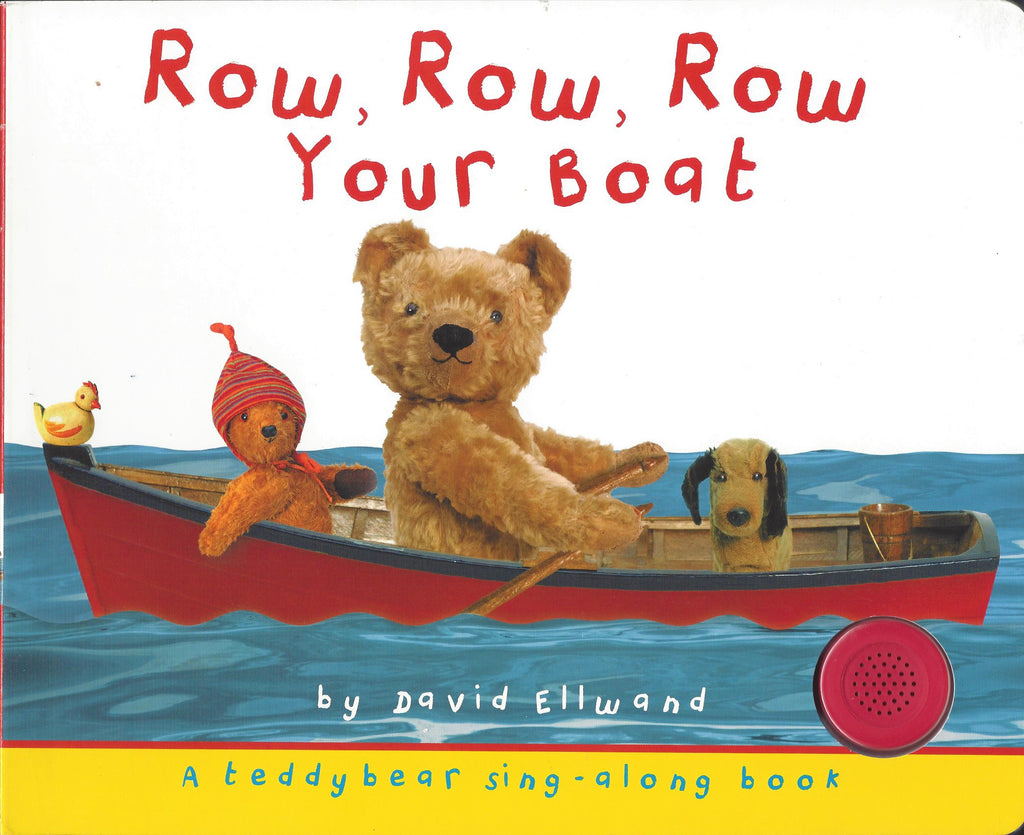 ROW, ROW, ROW YOUR BOAT - A TEDDY BEAR SING-ALONG BOOK