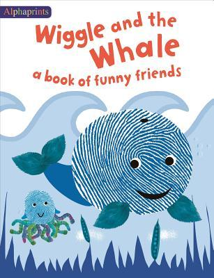 WIGGLE AND THE WHALE - A BOOK OF FUNNY FRIENDS