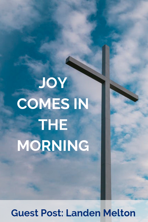 Guest Post: My Joy Comes In The Morning