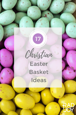 17 Christian Items to Put in Your Easter Basket