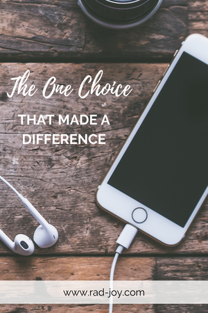 The One Choice That Made a Difference
