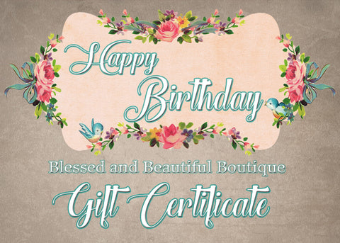 Gift Certificate - Birthday - Blessed and Beautiful Boutique