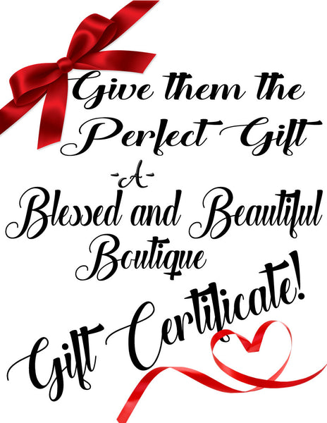 Gift Certificate - Blessed and Beautiful Boutique