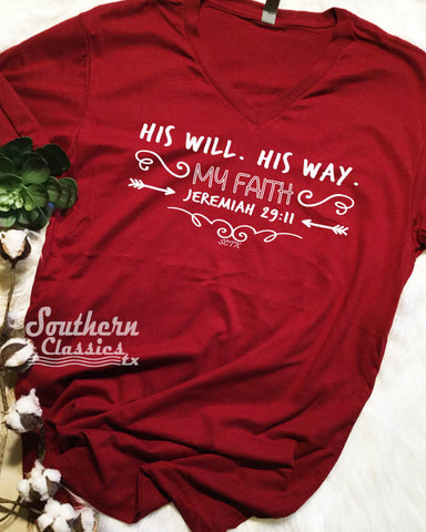 His Will. His Way. My Faith Tee
