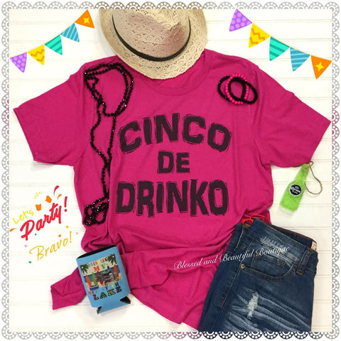 Cinco de Drinko - Blessed and Beautiful Boutique