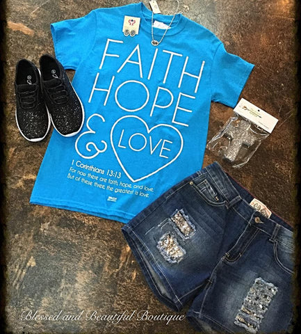 Faith Hope & Love Tee - Blessed and Beautiful Boutique