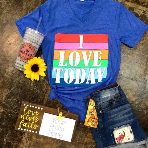 I Love Today - Blessed and Beautiful Boutique