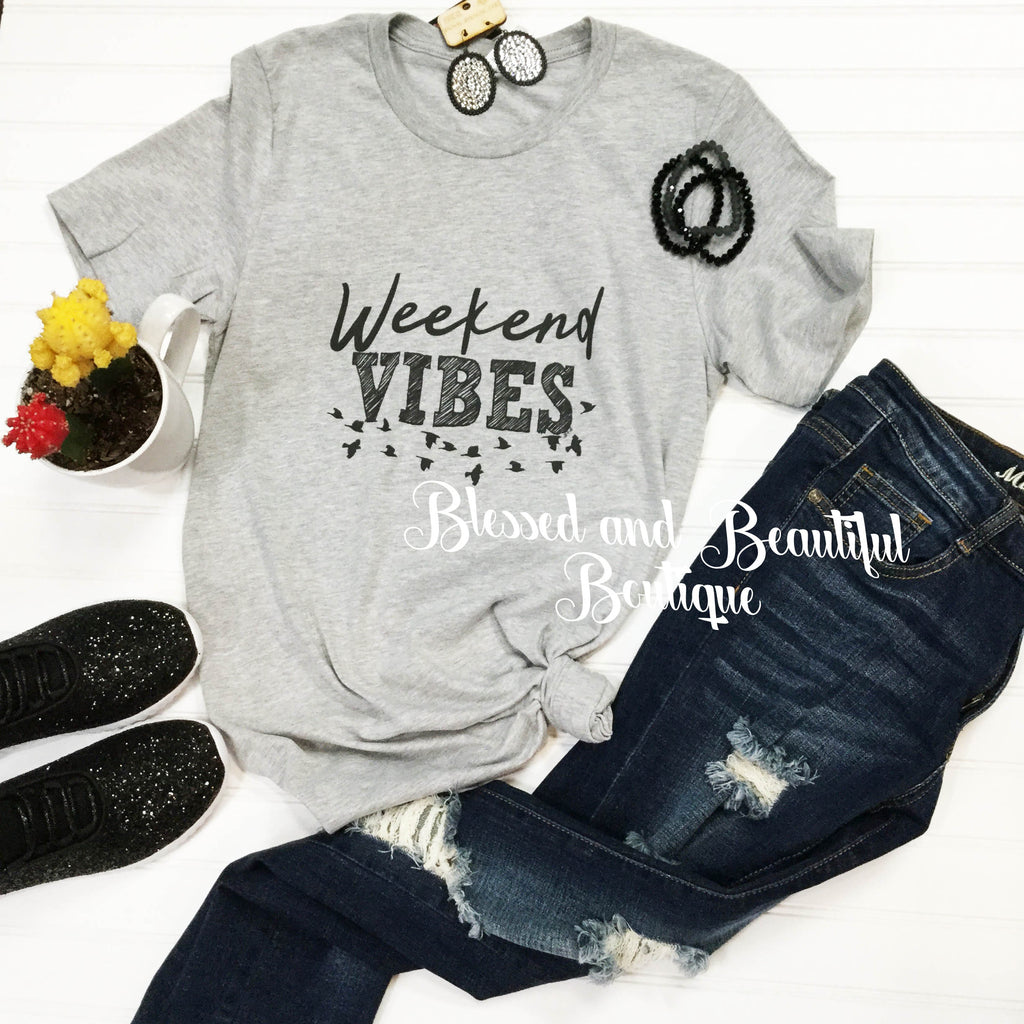 Weekend Vibes Tee - Blessed and Beautiful Boutique