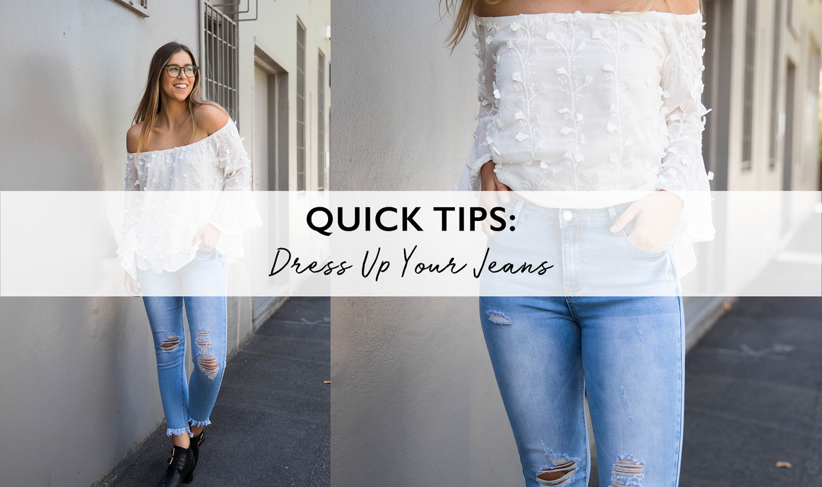 Quick Tips: Dress Up Your Jeans