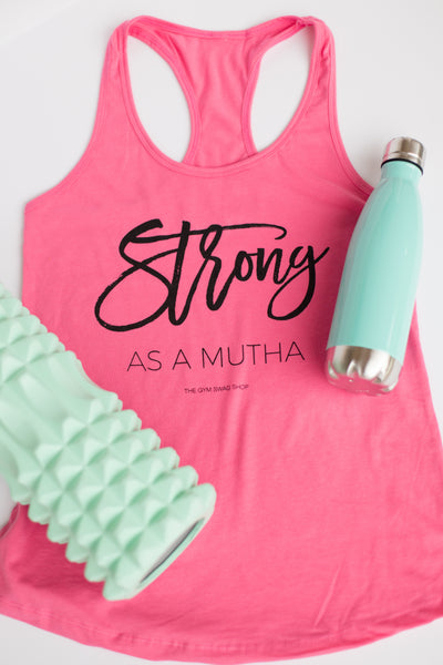 Strong As A Mutha Racerback