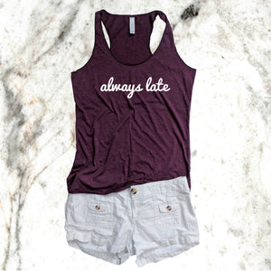 Always Late Triblend Tank