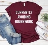 Currently Avoiding Housework™ Tee