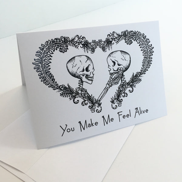 You Make Me Feel Alive Greeting Card