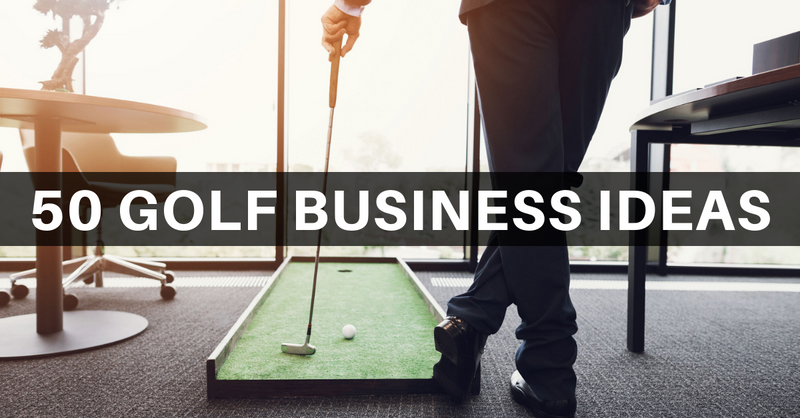 50 Golf Business Ideas For 2019