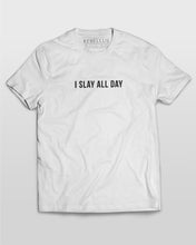 I Slay All Day T-Shirt in White