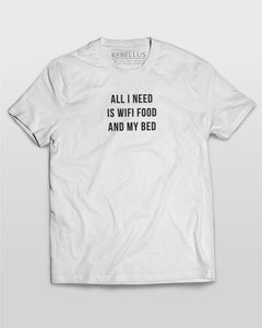 All I Need Is Wifi Food And My Bed T-Shirt in White